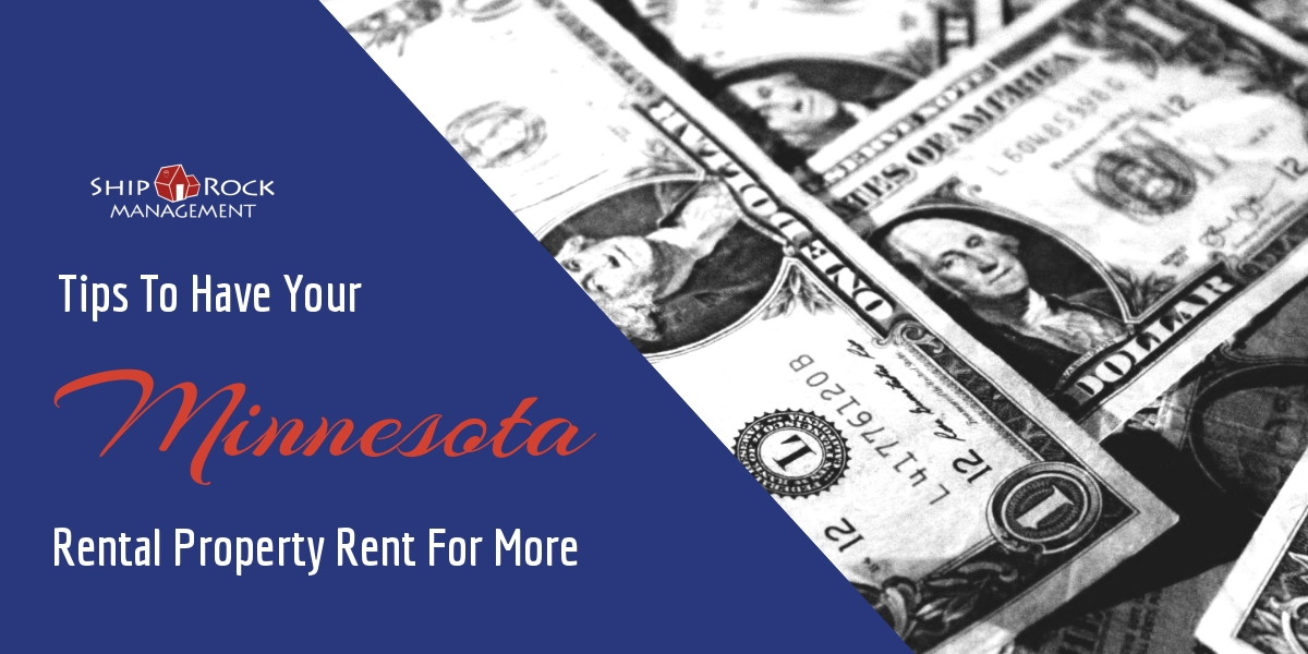 Tips To Have Your Minnesota Rental Property Rent For More